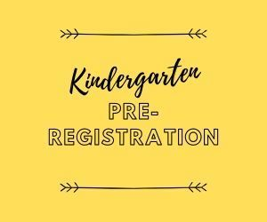 Kindergarten Pre-Registration Forms